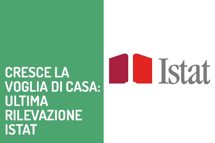 Cresce la voglia di casa: ultima rilevazione Istat.